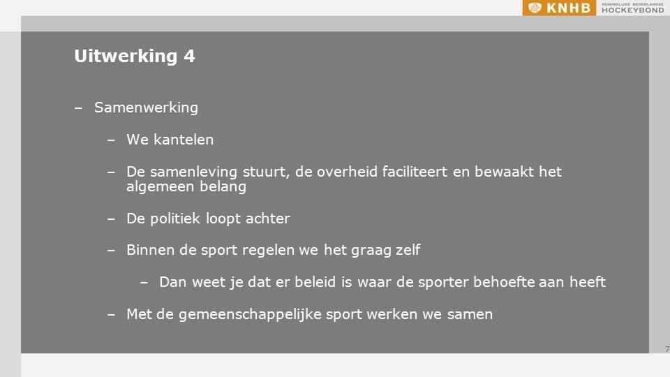 Uitwerking 5 –Hoe werkt het in de praktijk –De meeste politici hebben geen idee –Niemand heeft het overzicht –Vertrek vanuit pragmatiek –Lokale partijen zijn in Nederland de grootste partij.