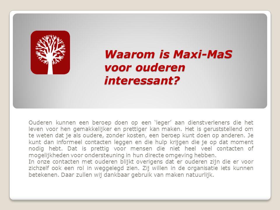 Waarom is Maxi-MaS voor ouderen interessant.