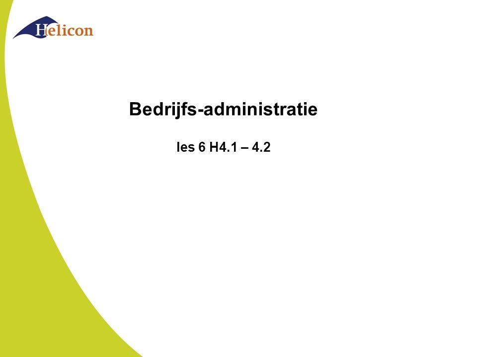 Bedrijfs-administratie les 6 H4.1 – 4.2