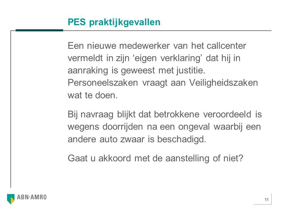 11 PES praktijkgevallen Een nieuwe medewerker van het callcenter vermeldt in zijn 'eigen verklaring' dat hij in aanraking is geweest met justitie.