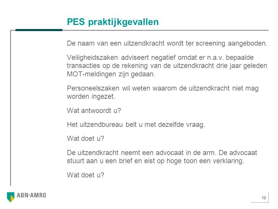 12 PES praktijkgevallen De naam van een uitzendkracht wordt ter screening aangeboden.