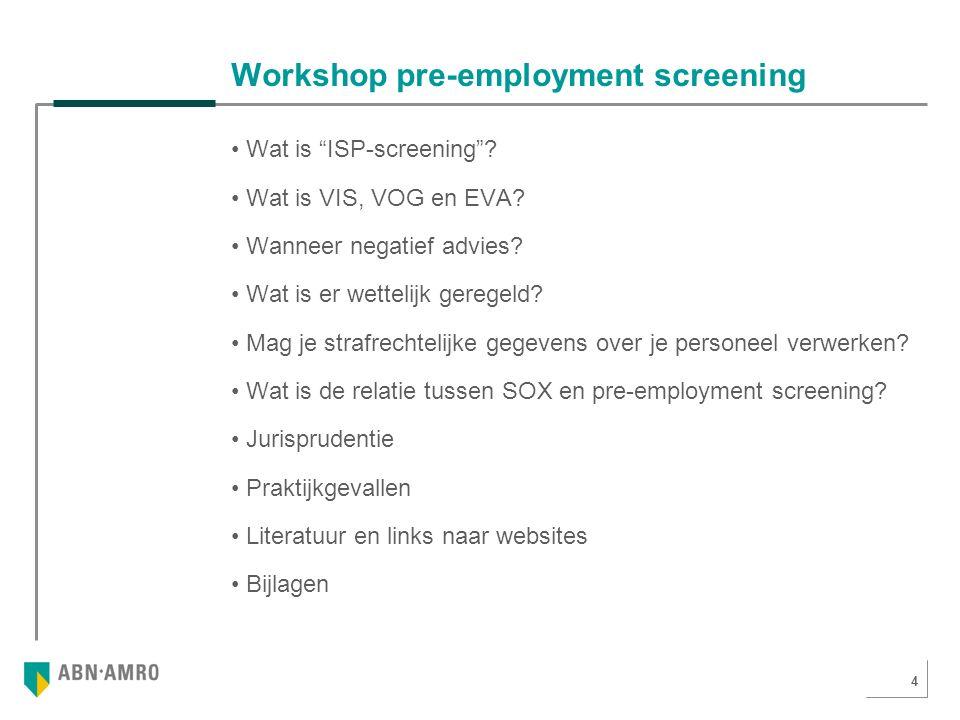 4 Workshop pre-employment screening Wat is ISP-screening .