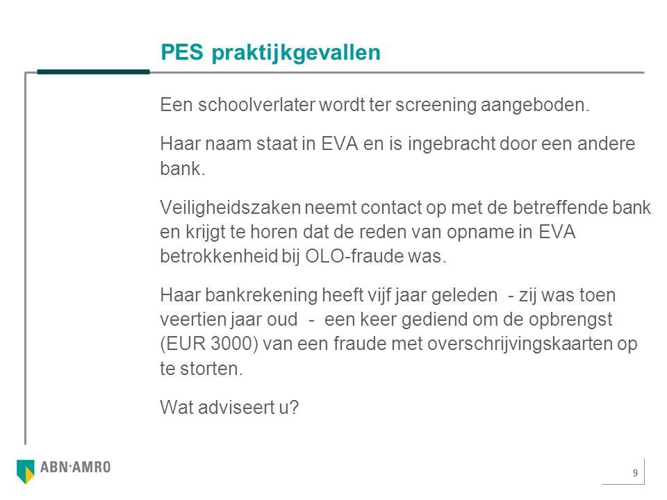 9 PES praktijkgevallen Een schoolverlater wordt ter screening aangeboden.