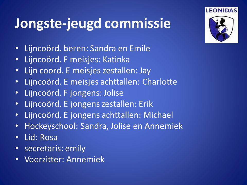 Jongste-jeugd commissie Lijncoörd. beren: Sandra en Emile Lijncoörd. F meisjes: Katinka Lijn coord. E meisjes zestallen: Jay Lijncoörd. E meisjes acht