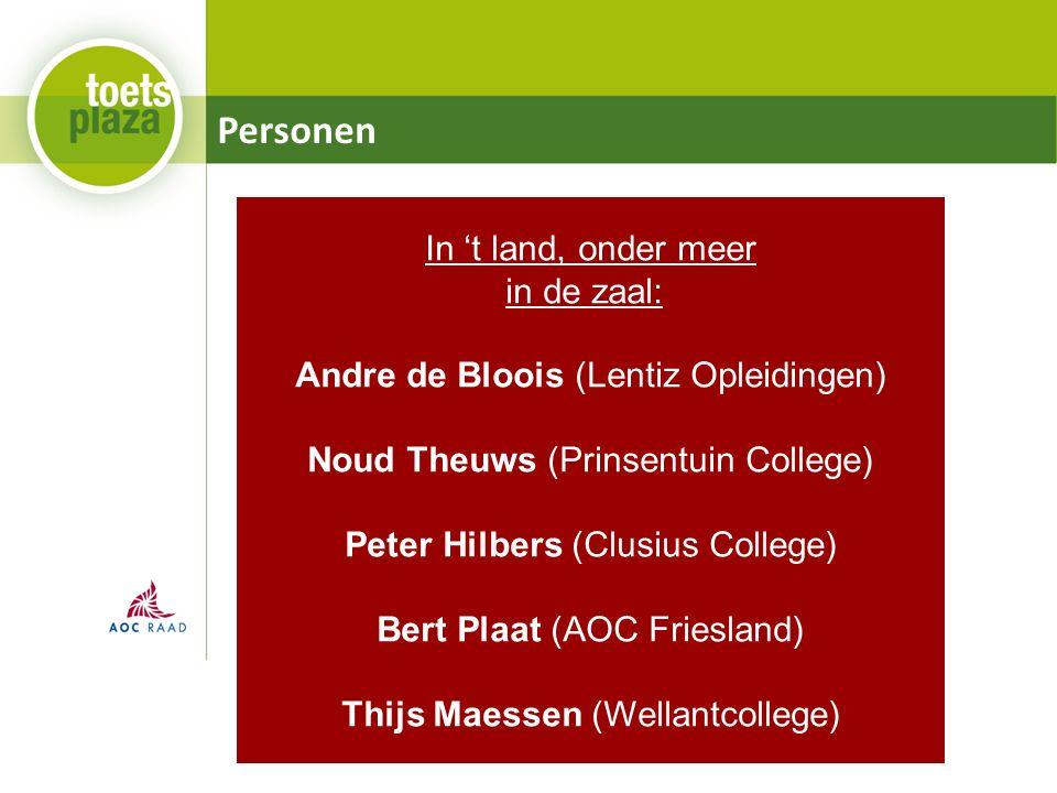 Personen In 't land, onder meer in de zaal: Andre de Bloois (Lentiz Opleidingen) Noud Theuws (Prinsentuin College) Peter Hilbers (Clusius College) Bert Plaat (AOC Friesland) Thijs Maessen (Wellantcollege)