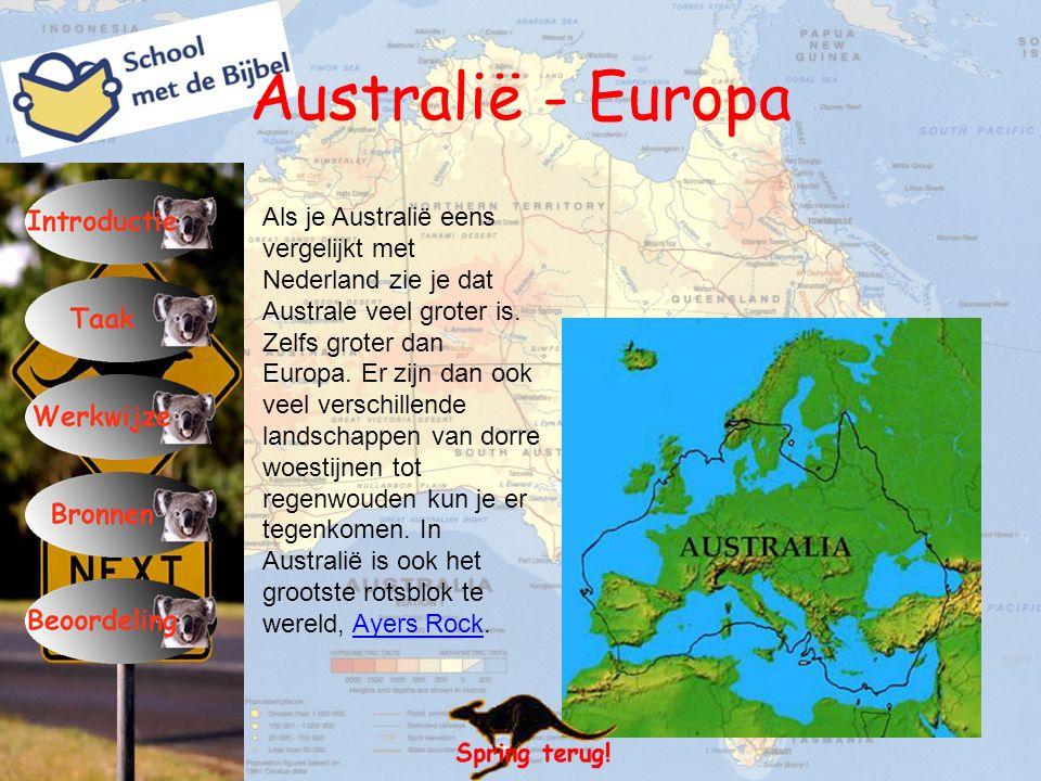 Australië - Europa Als je Australië eens vergelijkt met Nederland zie je dat Australe veel groter is. Zelfs groter dan Europa. Er zijn dan ook veel ve