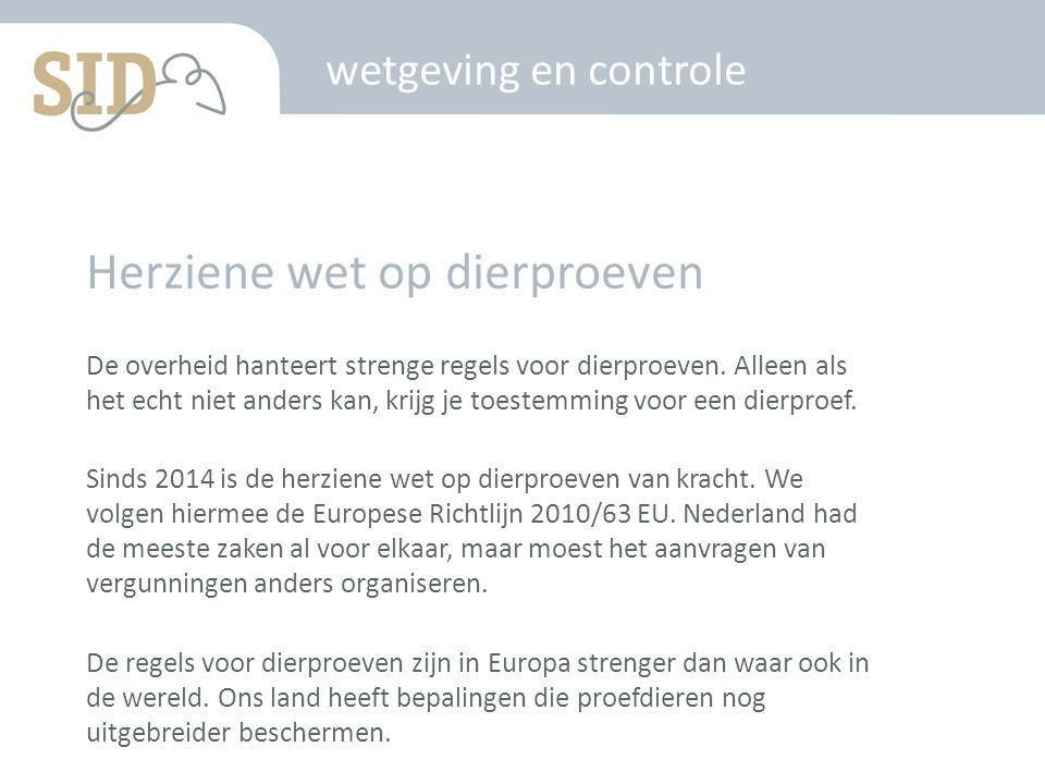 Herziene wet op dierproeven De overheid hanteert strenge regels voor dierproeven.