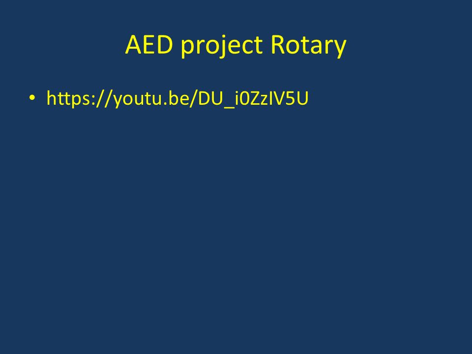 AED project Rotary https://youtu.be/DU_i0ZzIV5U