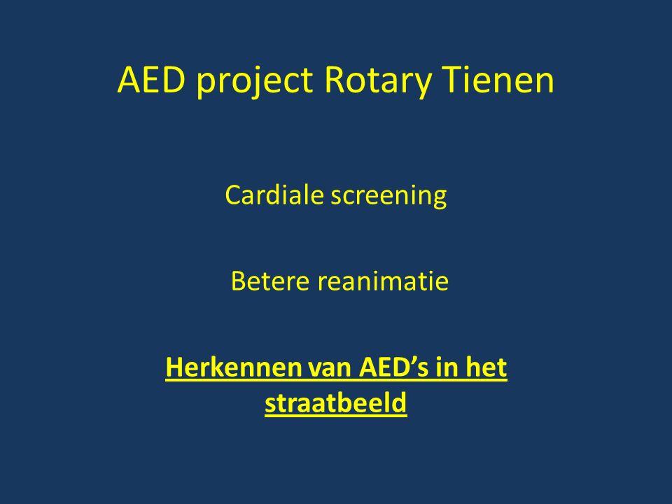 AED project Rotary Tienen Cardiale screening Betere reanimatie Herkennen van AED's in het straatbeeld