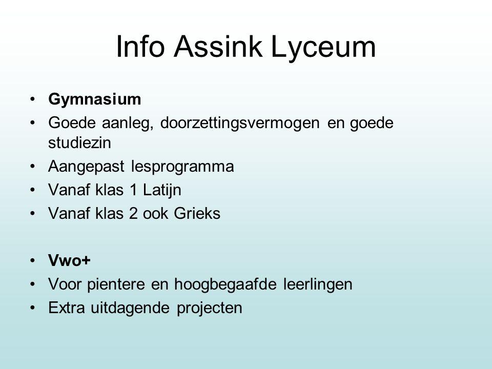 Info Assink Lyceum Gymnasium Goede aanleg, doorzettingsvermogen en goede studiezin Aangepast lesprogramma Vanaf klas 1 Latijn Vanaf klas 2 ook Grieks