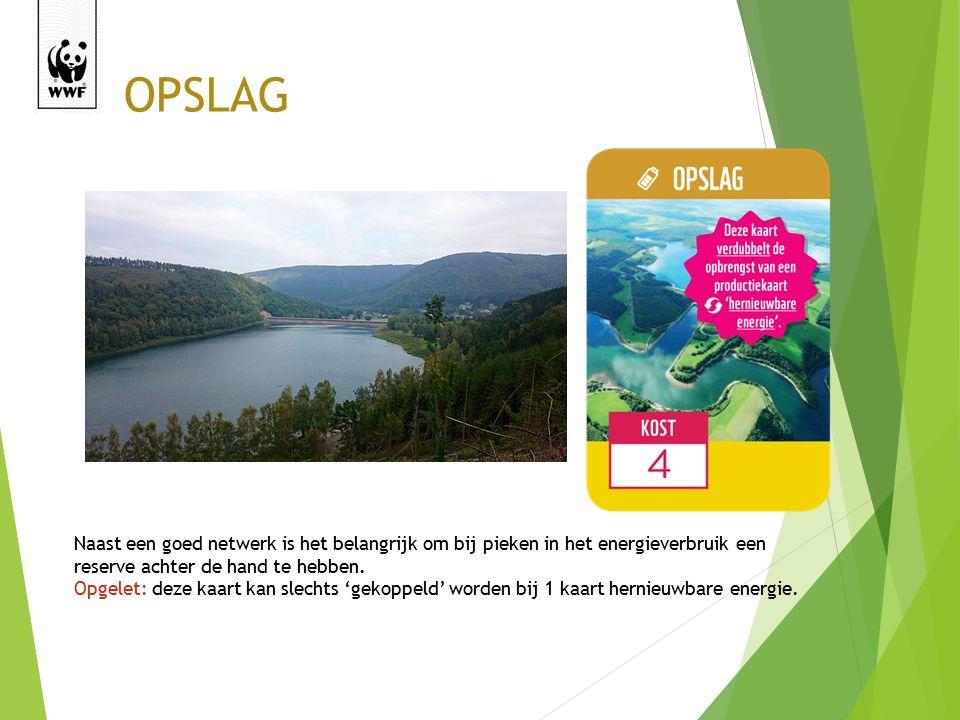 OPSLAG Naast een goed netwerk is het belangrijk om bij pieken in het energieverbruik een reserve achter de hand te hebben.