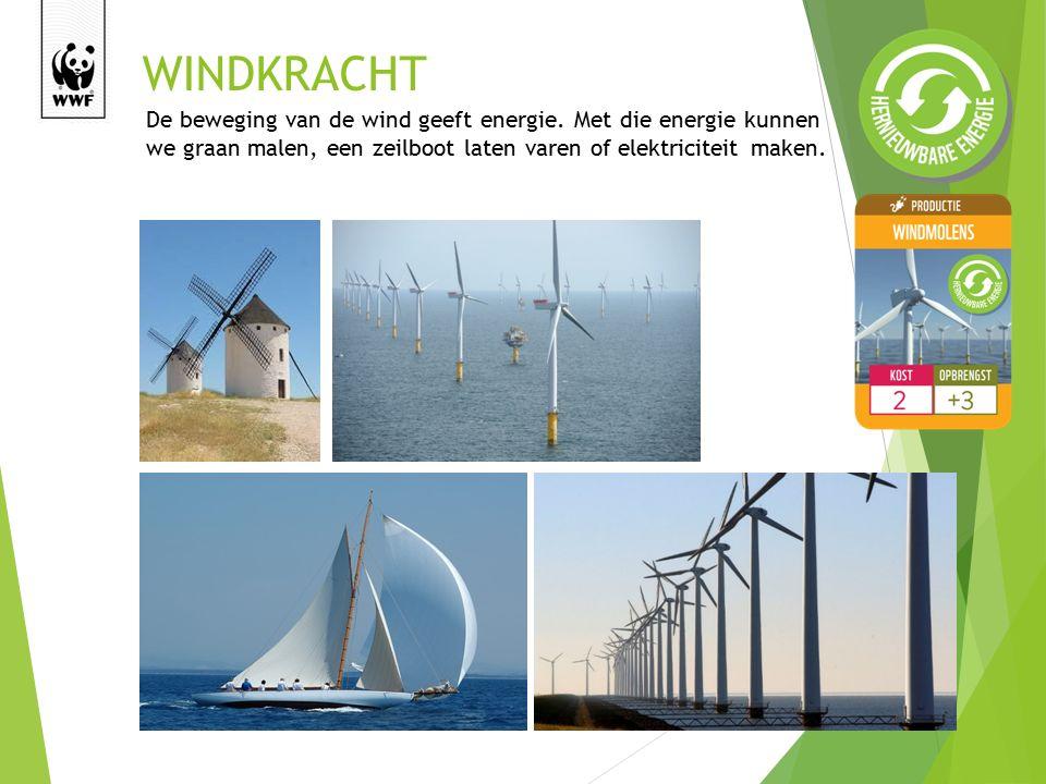 WINDKRACHT De beweging van de wind geeft energie.