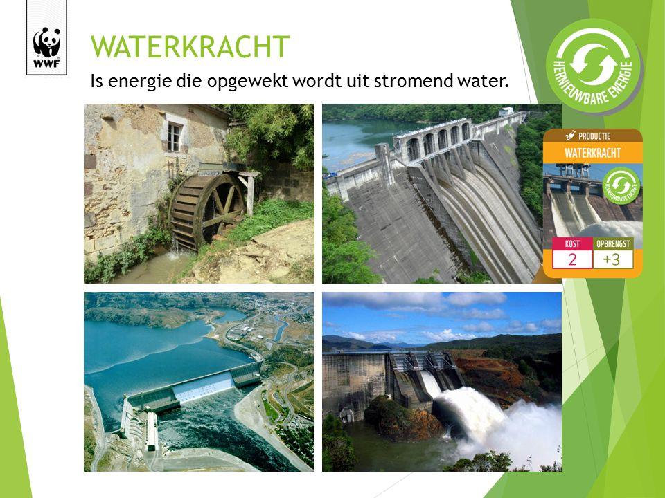 WATERKRACHT Is energie die opgewekt wordt uit stromend water.