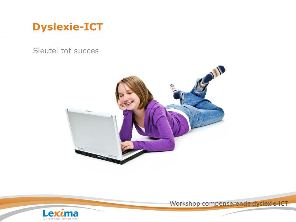 Sleutel tot succes Workshop compenserende dyslexie-ICT Dyslexie-ICT