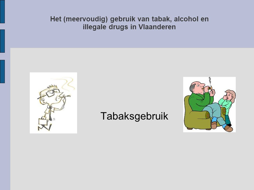 Het (meervoudig) gebruik van tabak, alcohol en illegale drugs in Vlaanderen Tabaksgebruik