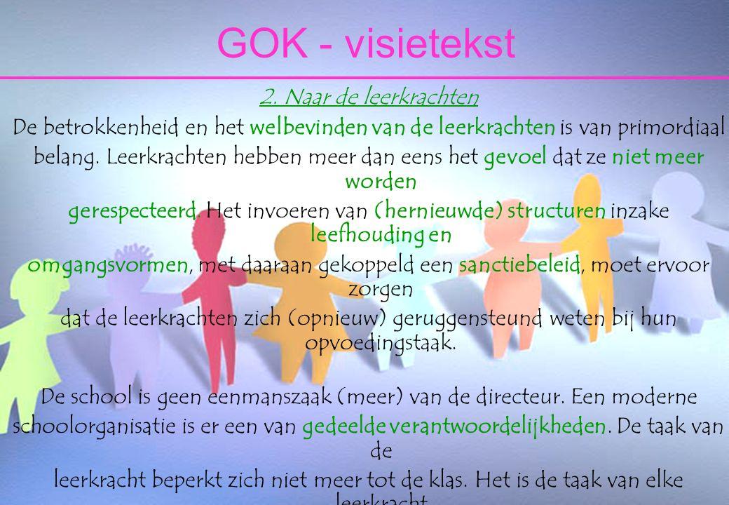 25 oktober 2006Taborschool Sint-Maria-Aalter en Aalter-Brug 9 GOK visietekst Welbevinden wordt het kernwoord naar kinderen én naar leerkrachten toe.