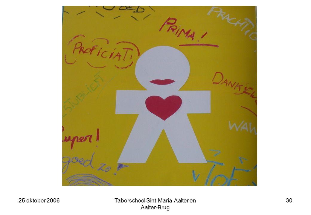 25 oktober 2006Taborschool Sint-Maria-Aalter en Aalter-Brug 29 Een van de vrienden was Hou Vast.