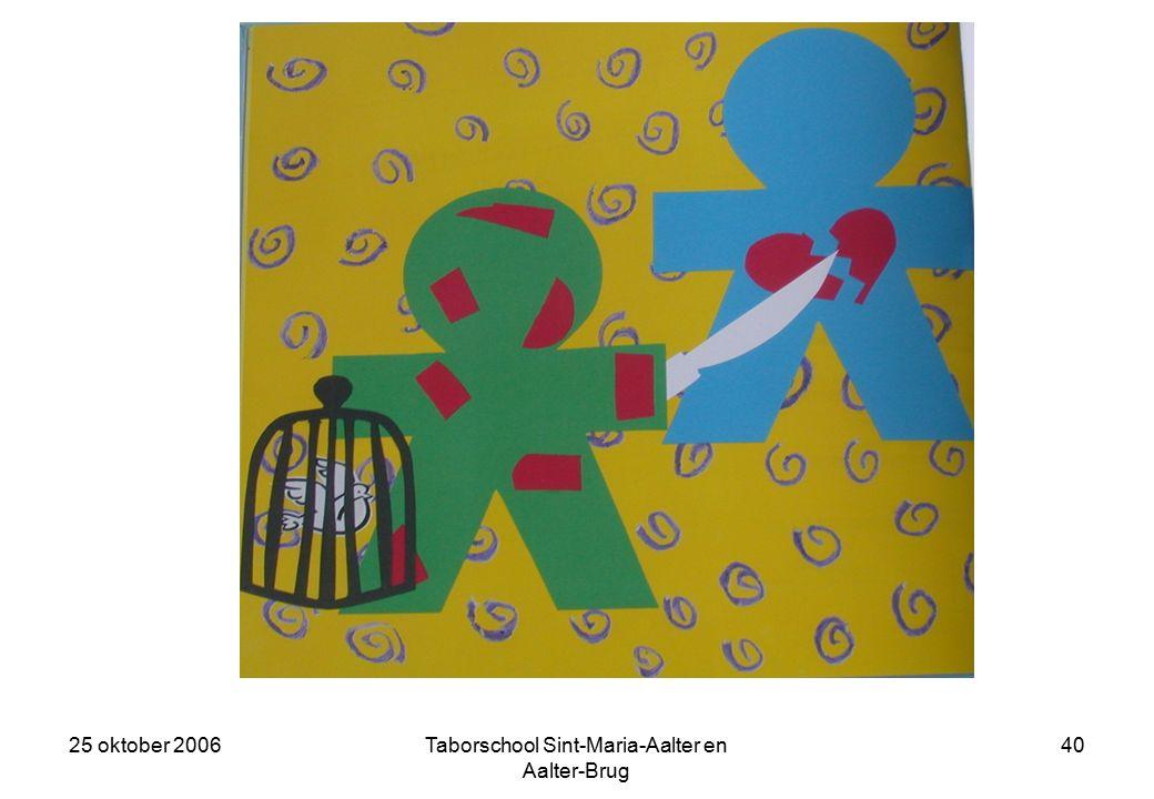 25 oktober 2006Taborschool Sint-Maria-Aalter en Aalter-Brug 39 Maar op een dag ging net daar iets fout.