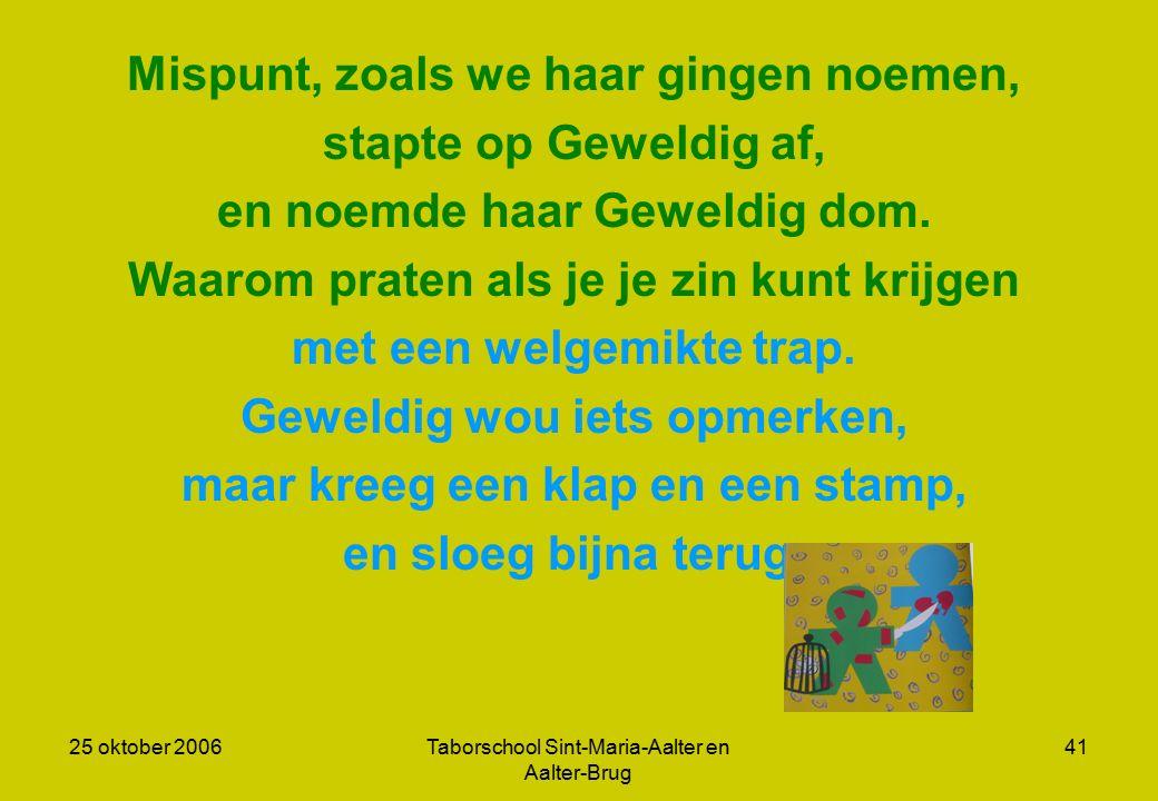 25 oktober 2006Taborschool Sint-Maria-Aalter en Aalter-Brug 40