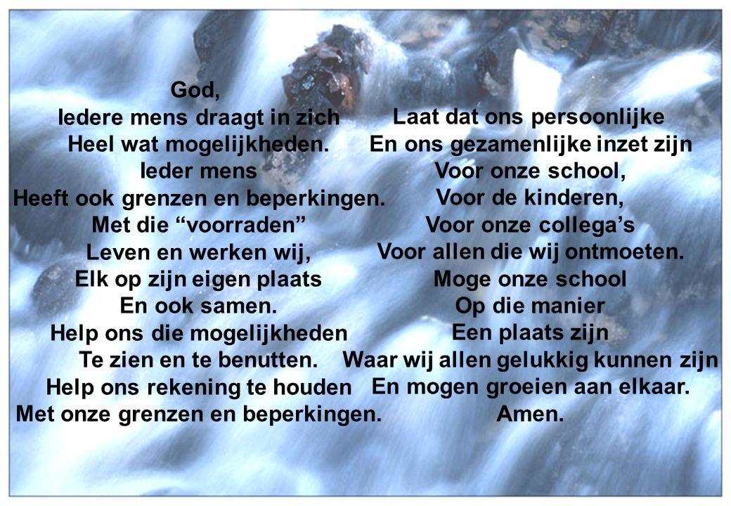 25 oktober 2006Taborschool Sint-Maria-Aalter en Aalter-Brug 5 God, Iedere mens draagt in zich Heel wat mogelijkheden.