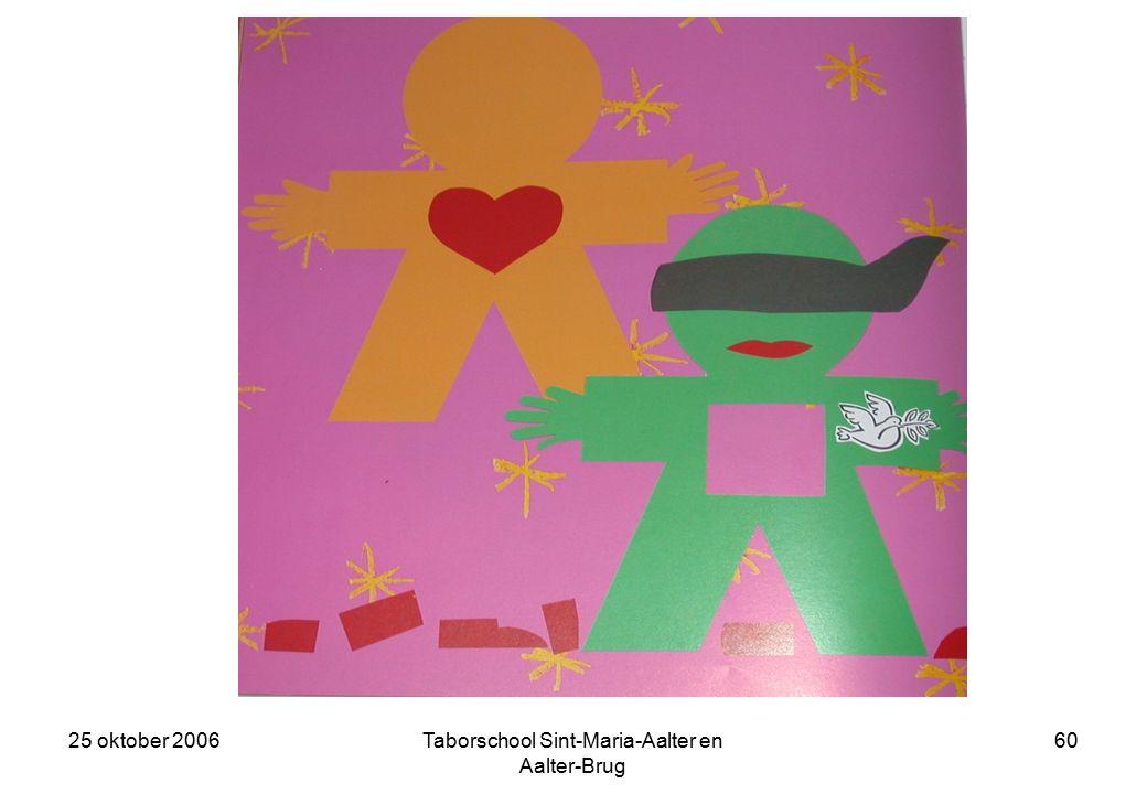 25 oktober 2006Taborschool Sint-Maria-Aalter en Aalter-Brug 59 Toen ging ze aarzelend bij Blind Vertrouwen en Heer Eerlijk staan.