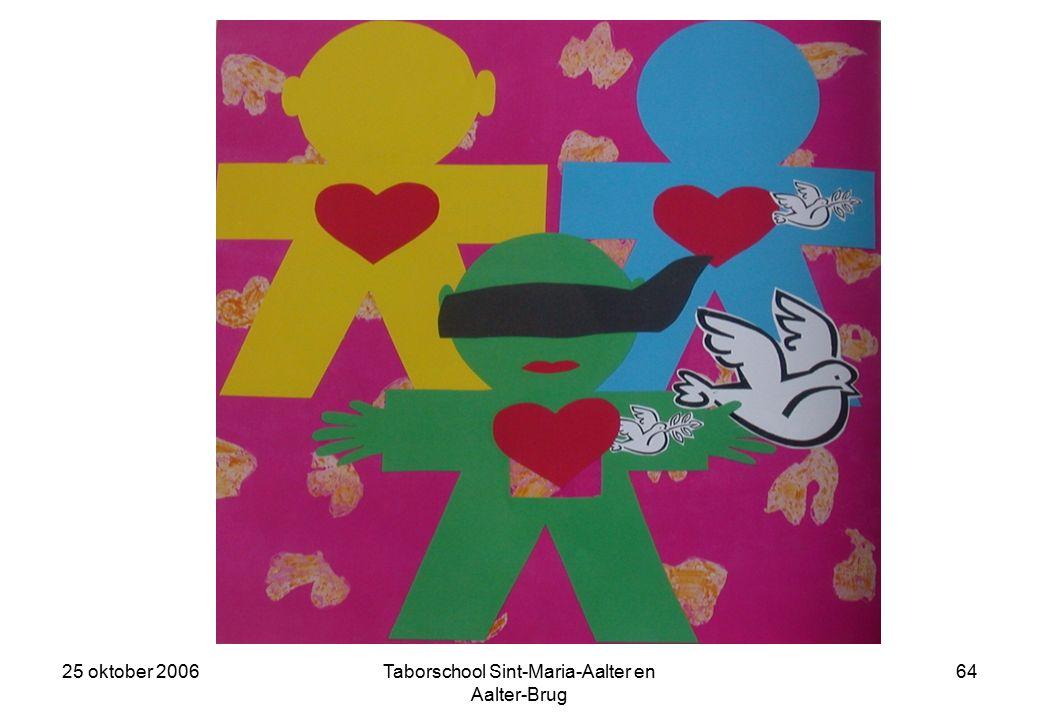 25 oktober 2006Taborschool Sint-Maria-Aalter en Aalter-Brug 63 Maar al jouw rode vlekken zijn van je lichaam gevallen, Merkte Heer Eerlijk op.