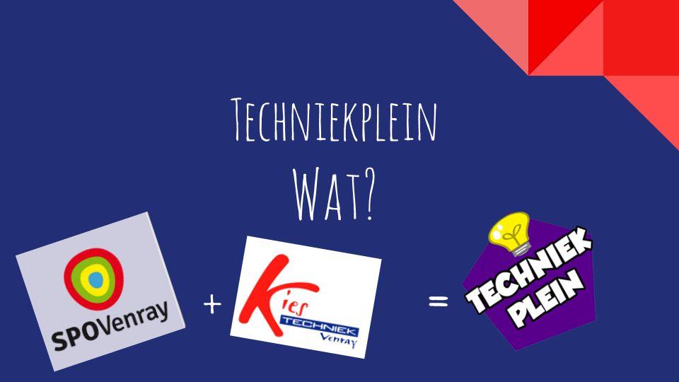 Techniekplein Wat?  =