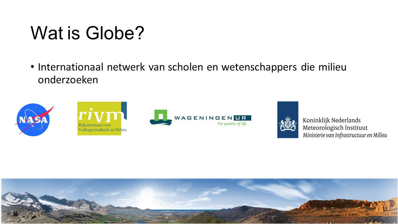 Wat is Globe? Internationaal netwerk van scholen en wetenschappers die milieu onderzoeken