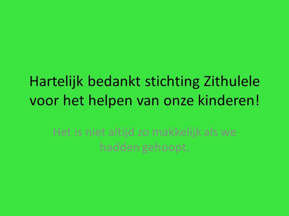 Hartelijk bedankt stichting Zithulele voor het helpen van onze kinderen.