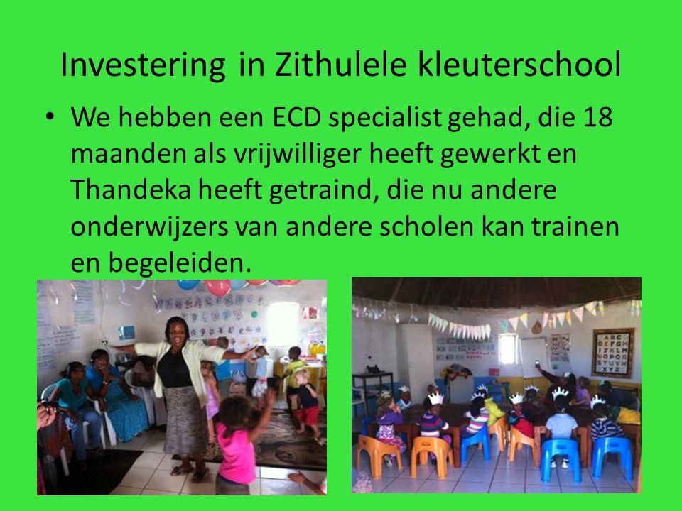 Investering in Zithulele kleuterschool We hebben een ECD specialist gehad, die 18 maanden als vrijwilliger heeft gewerkt en Thandeka heeft getraind, die nu andere onderwijzers van andere scholen kan trainen en begeleiden.