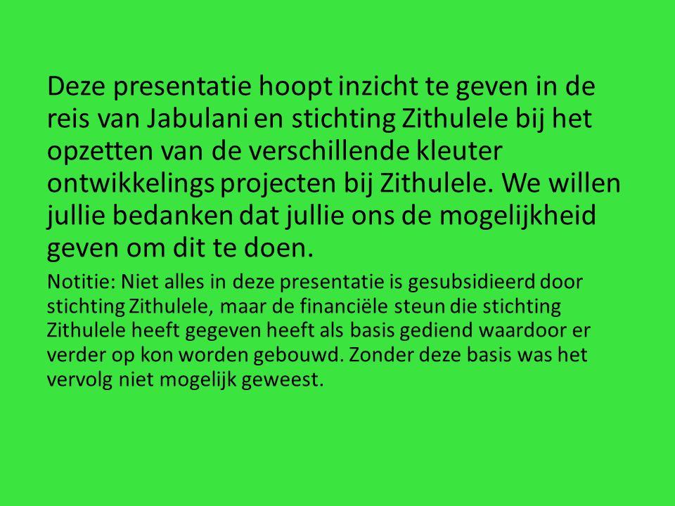 Deze presentatie hoopt inzicht te geven in de reis van Jabulani en stichting Zithulele bij het opzetten van de verschillende kleuter ontwikkelings projecten bij Zithulele.