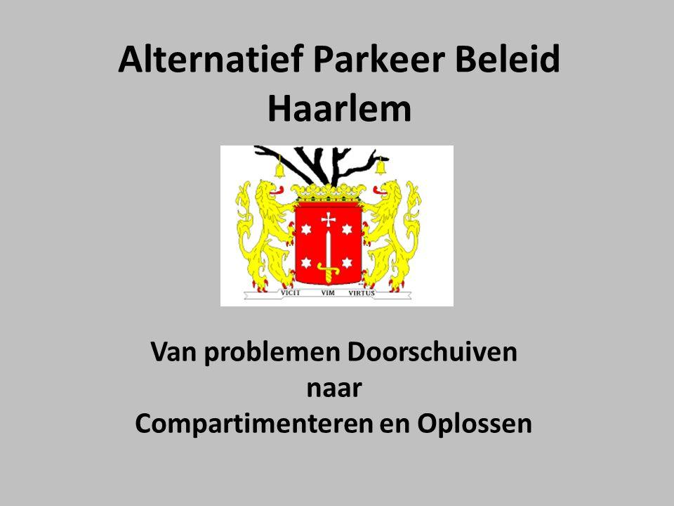 Alternatief Parkeer Beleid Haarlem Van problemen Doorschuiven naar Compartimenteren en Oplossen
