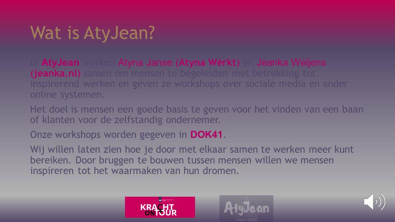 Wie zijn AtyJean? Atyna Janse & Jeanka Weijens ZIJN AtyJean