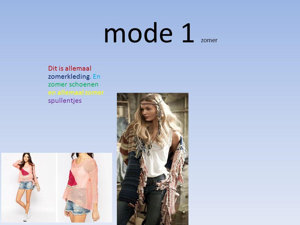 Iedereen kent mode toch. Het is je mening wat je vindt in je kledingkast.