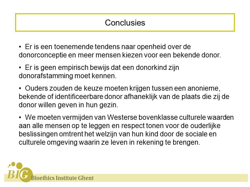 Conclusies Er is een toenemende tendens naar openheid over de donorconceptie en meer mensen kiezen voor een bekende donor.