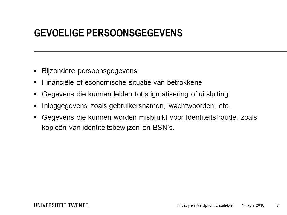 Bijzondere persoonsgegevens  Financiële of economische situatie van betrokkene  Gegevens die kunnen leiden tot stigmatisering of uitsluiting  Inl
