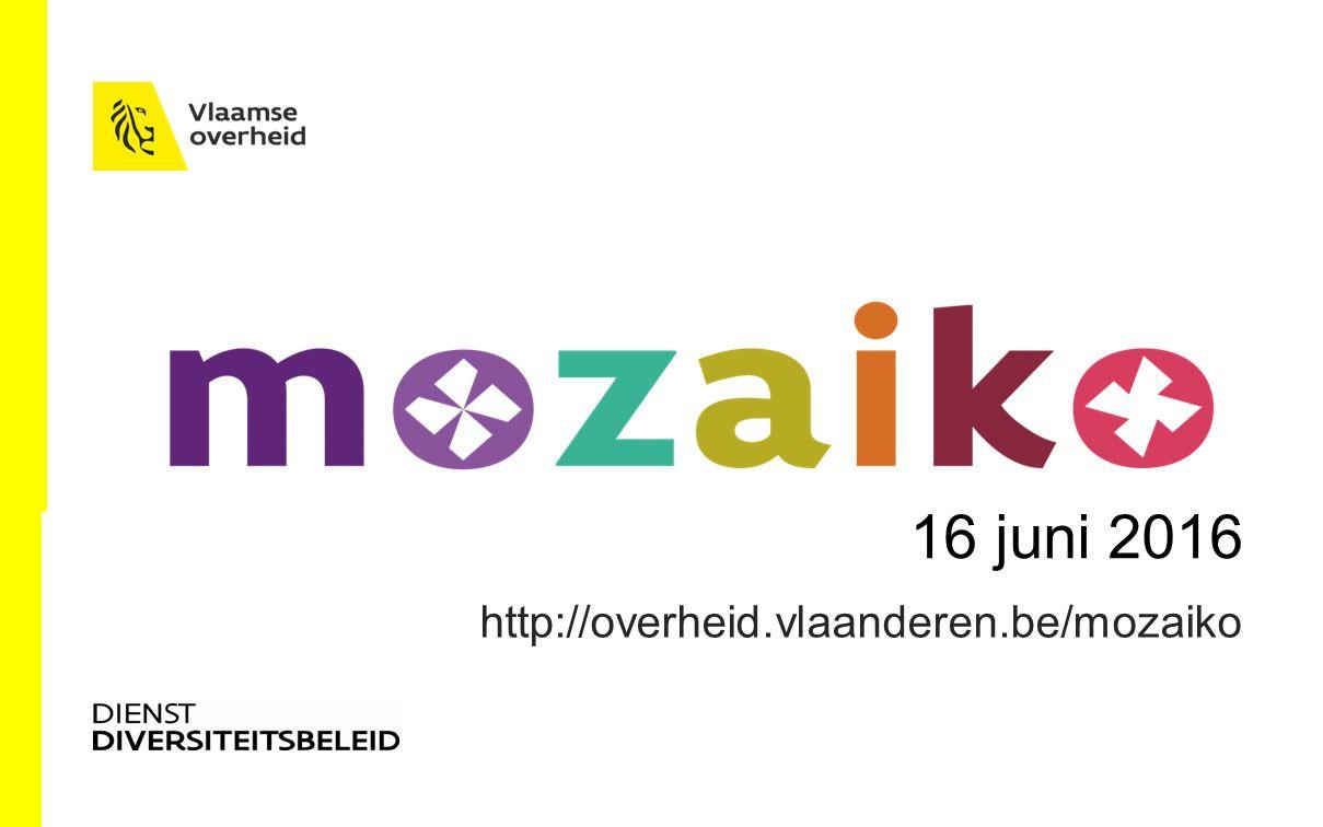 16 juni 2016 http://overheid.vlaanderen.be/mozaiko