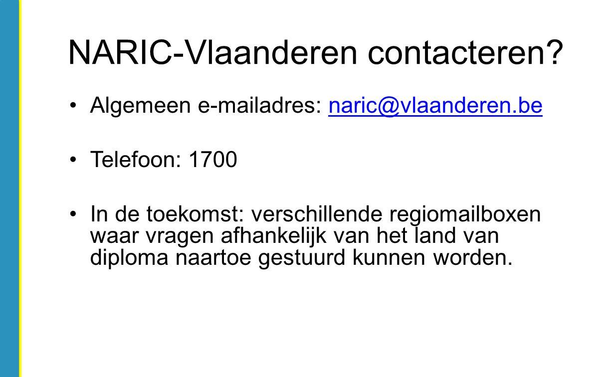 Algemeen e-mailadres: naric@vlaanderen.benaric@vlaanderen.be Telefoon: 1700 In de toekomst: verschillende regiomailboxen waar vragen afhankelijk van h