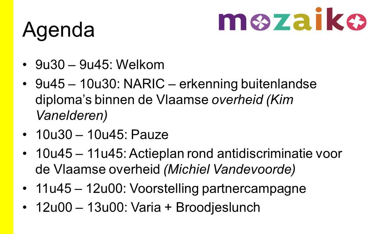 Agenda 9u30 – 9u45: Welkom 9u45 – 10u30: NARIC – erkenning buitenlandse diploma's binnen de Vlaamse overheid (Kim Vanelderen) 10u30 – 10u45: Pauze 10u