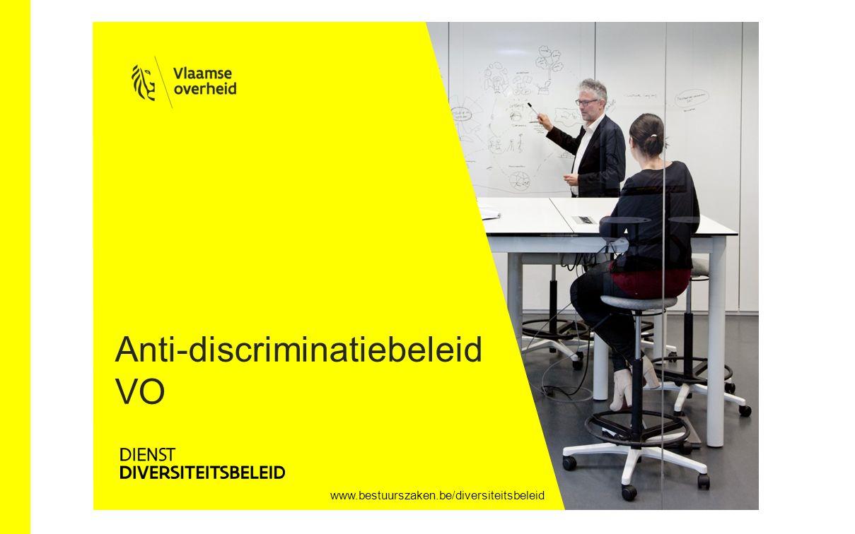 www.bestuurszaken.be/diversiteitsbeleid Anti-discriminatiebeleid VO