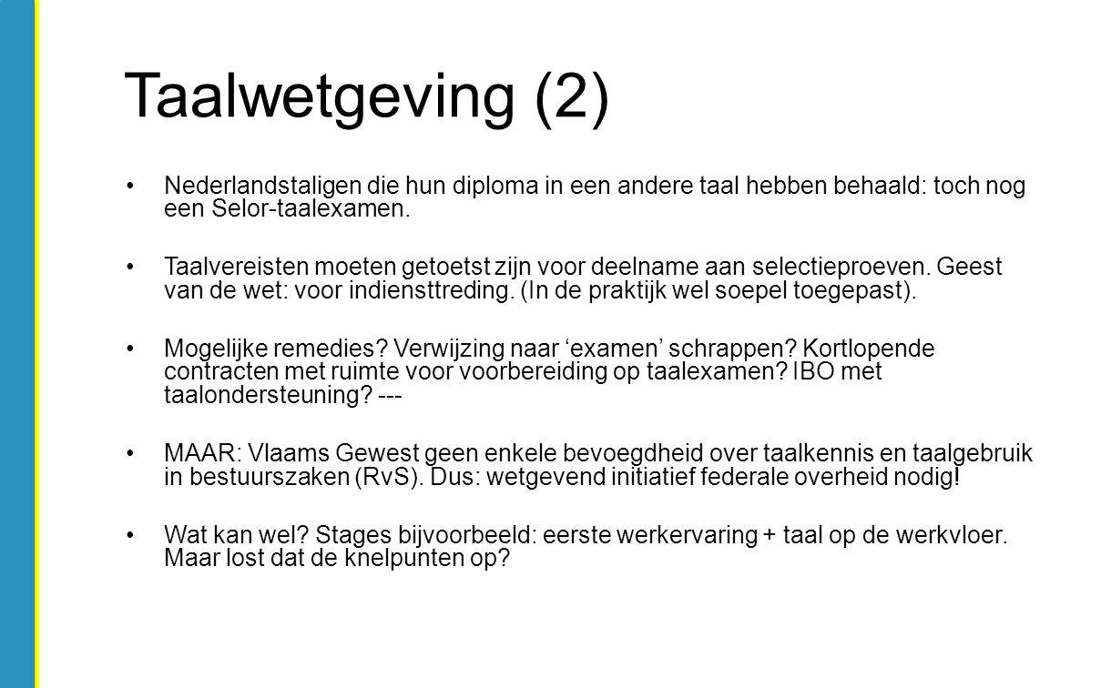 Nederlandstaligen die hun diploma in een andere taal hebben behaald: toch nog een Selor-taalexamen. Taalvereisten moeten getoetst zijn voor deelname a