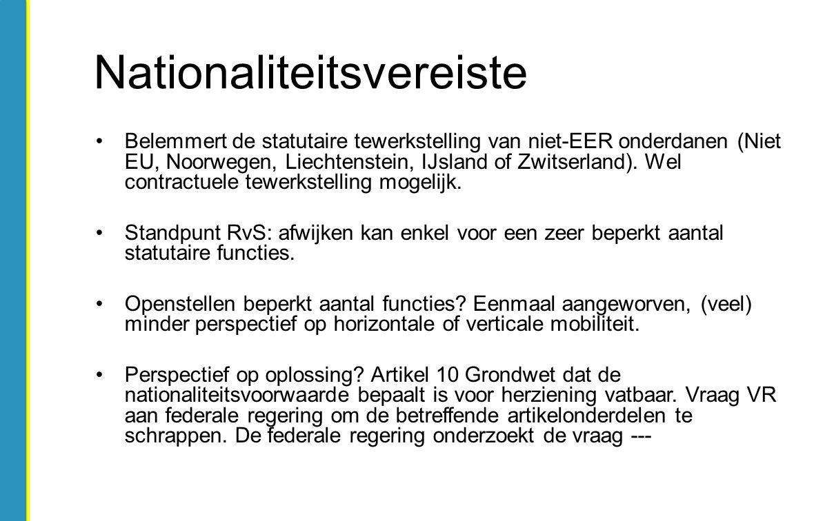 Belemmert de statutaire tewerkstelling van niet-EER onderdanen (Niet EU, Noorwegen, Liechtenstein, IJsland of Zwitserland). Wel contractuele tewerkste