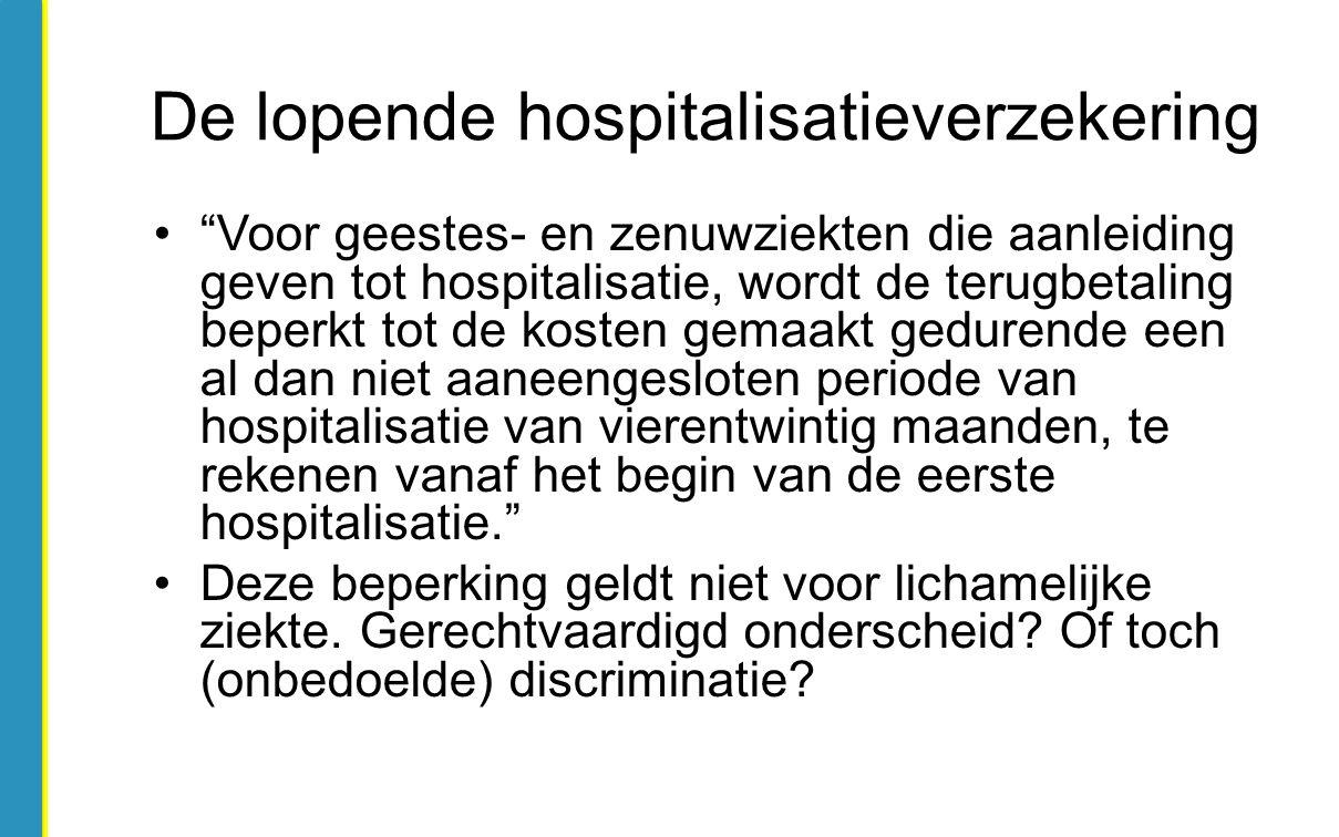 """""""Voor geestes- en zenuwziekten die aanleiding geven tot hospitalisatie, wordt de terugbetaling beperkt tot de kosten gemaakt gedurende een al dan niet"""