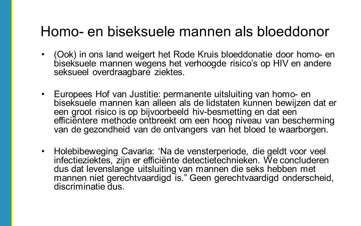 (Ook) in ons land weigert het Rode Kruis bloeddonatie door homo- en biseksuele mannen wegens het verhoogde risico's op HIV en andere seksueel overdraa