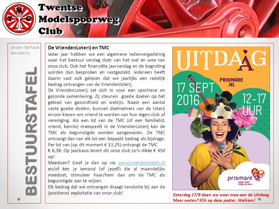 BESTUURSTAFEL Jeroen Verhaak Secretaris De VriendenLoterij en TMC Ieder jaar hebben we een algemene ledenvergadering waar het bestuur verslag doet van het wel en wee van onze club.