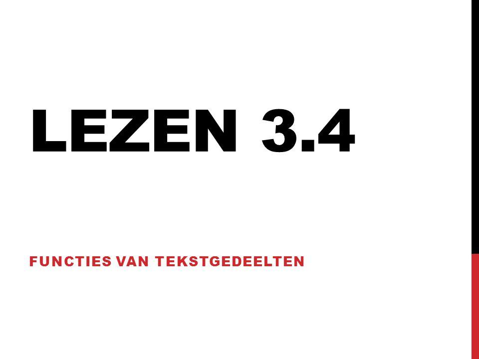 LEZEN 3.4 FUNCTIES VAN TEKSTGEDEELTEN