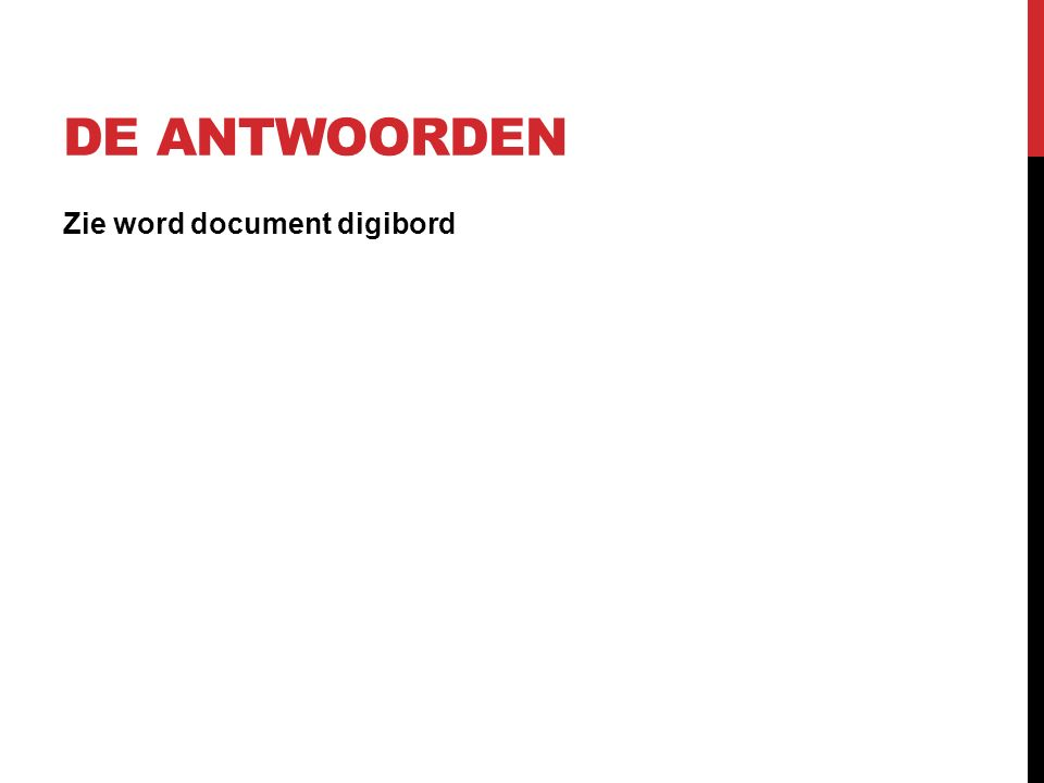 DE ANTWOORDEN Zie word document digibord