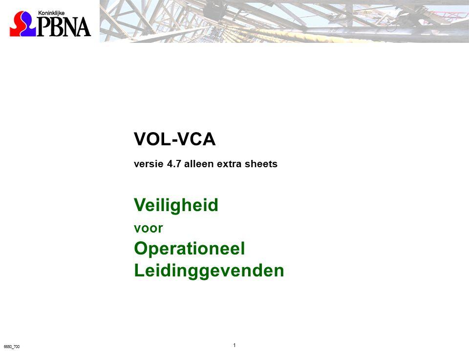 1 6650_700 VOL-VCA versie 4.7 alleen extra sheets Veiligheid voor Operationeel Leidinggevenden