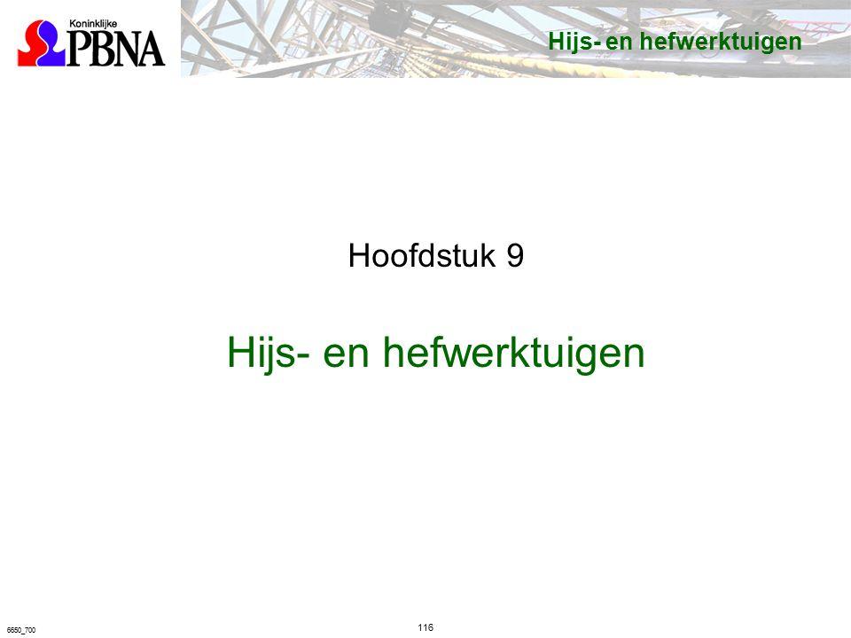116 6650_700 Hijs- en hefwerktuigen Hoofdstuk 9 Hijs- en hefwerktuigen
