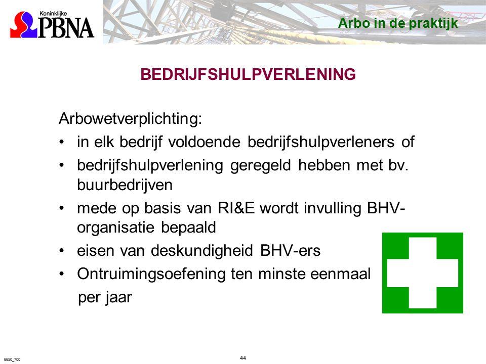 BEDRIJFSHULPVERLENING Arbowetverplichting: in elk bedrijf voldoende bedrijfshulpverleners of bedrijfshulpverlening geregeld hebben met bv.